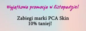 Zabiegi marki PCA Skin 10% taniej!